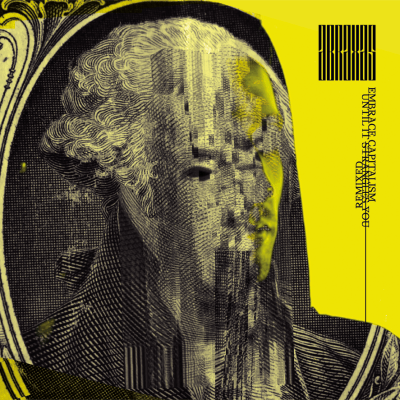 Embrace Capitalism (until it strangles you) REMIXED cover